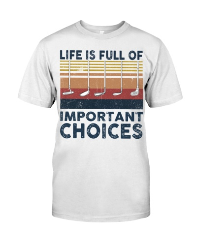 Life Is Full Of Important Choices Golf