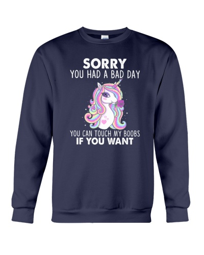Unicorn sorry you had a bad day
