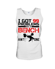 I Got 99 Problems But A Bench Aint One Unisex Tank thumbnail