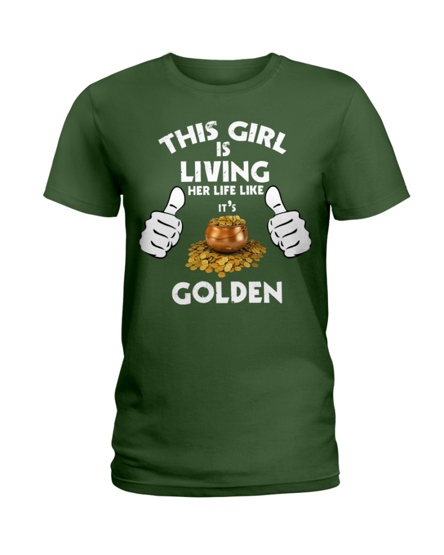 This Girl Is Living Her Life Like It's GOLDEN Ladies T-Shirt