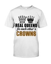 Real Queens Fix Each Other's Crowns Classic T-Shirt thumbnail
