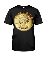 225th Anniversary Liberty 2017 Coin Classic T-Shirt front