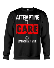 ATTEMPTING TO CARE Loading Please Wait Crewneck Sweatshirt thumbnail