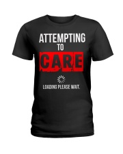 ATTEMPTING TO CARE Loading Please Wait Ladies T-Shirt tile