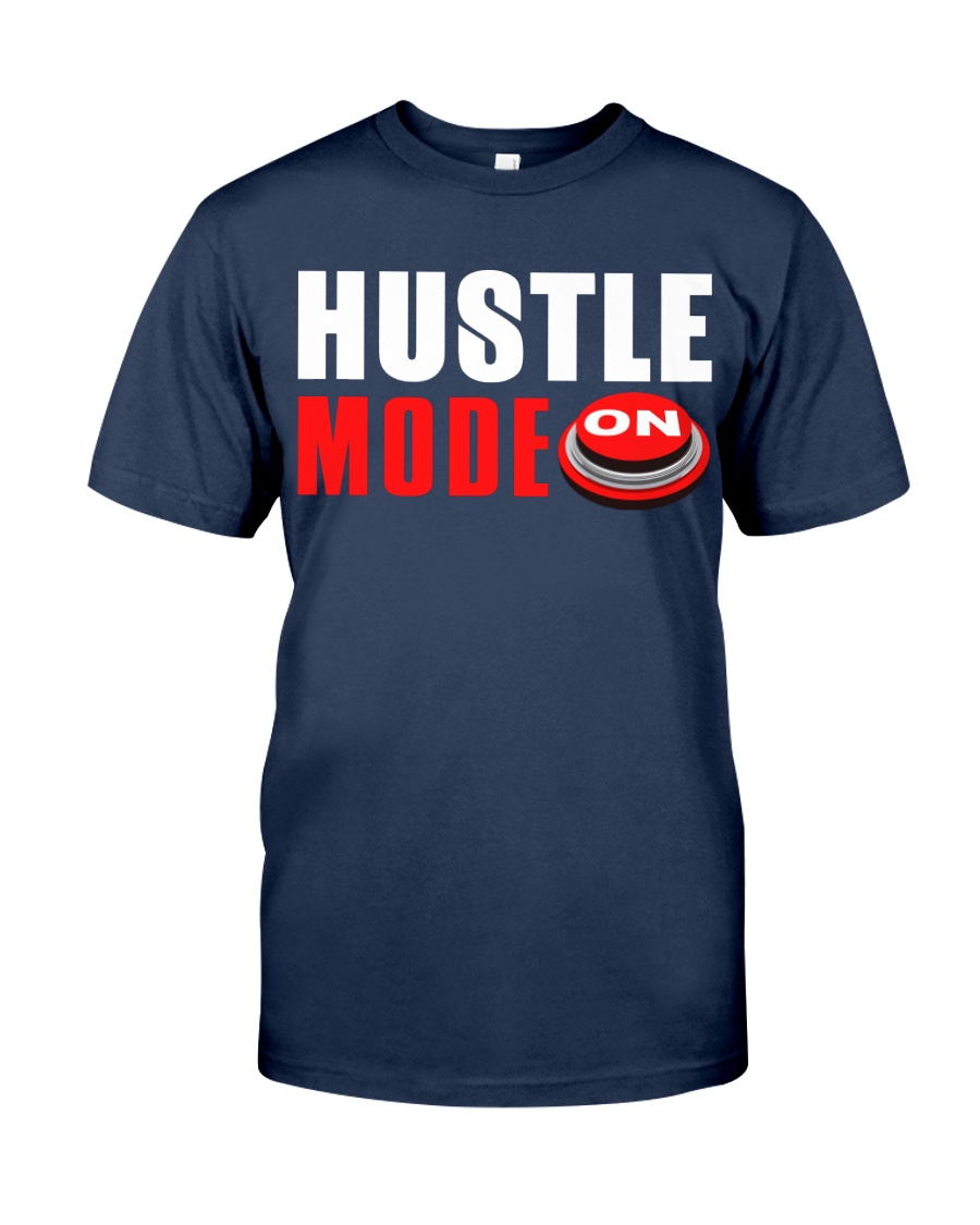 Hustle Mode On Classic T-Shirt
