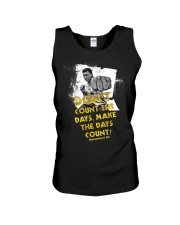 Dont Count The Days Make The Days Count Unisex Tank thumbnail