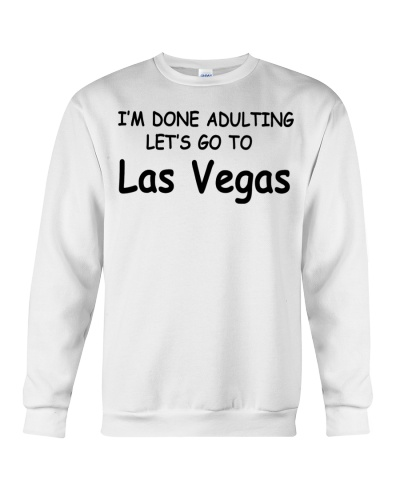I'm Done Adulting Lets Go To Las Vegas