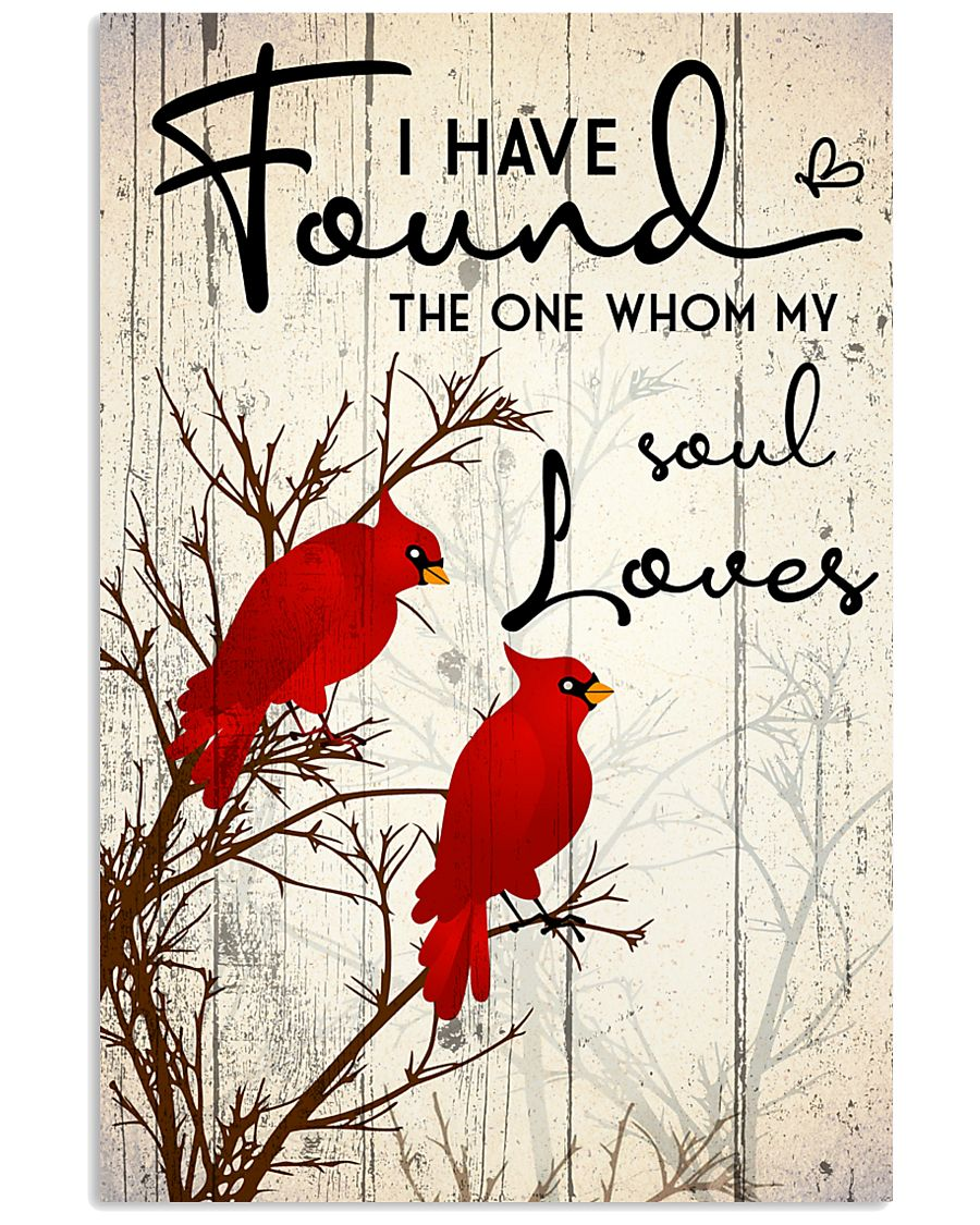 Bird I have found the one whom my soul loves 16x24 Poster