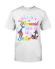 Soul of a mermaid mouth of a sailor Classic T-Shirt front