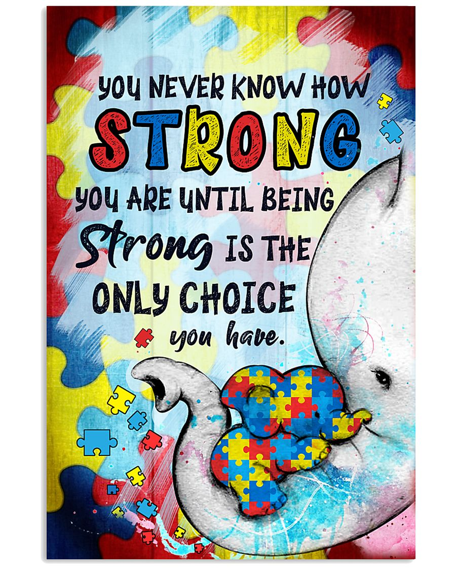 Elephant You Never Know How Strong  Autism 16x24 Poster