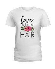 Love Is In The Hair Ladies T-Shirt thumbnail