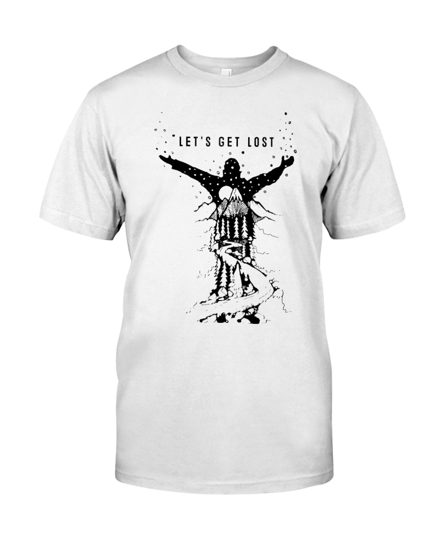 Lets Get Lost Classic T-Shirt