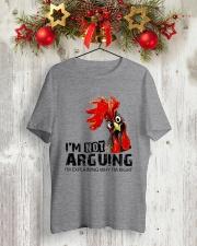 FM D2202191 I Am Not Arguing Classic T-Shirt lifestyle-holiday-crewneck-front-2