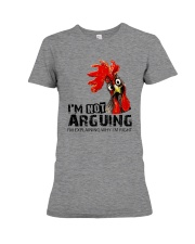 FM D2202191 I Am Not Arguing Premium Fit Ladies Tee thumbnail