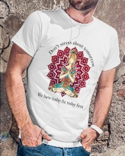 We Have Today Fix Today First Classic T-Shirt lifestyle-mens-crewneck-front-4