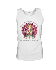 We Have Today Fix Today First Unisex Tank thumbnail