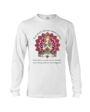 Let Go And See What Happens Long Sleeve Tee front