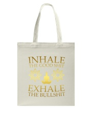 Inhale The Good Shit Tote Bag thumbnail