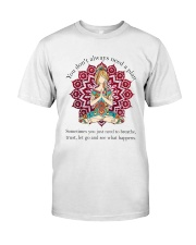 Let Go And See What Happens Classic T-Shirt front