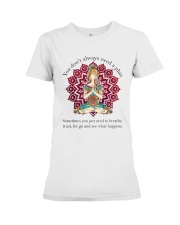 Let Go And See What Happens Premium Fit Ladies Tee thumbnail