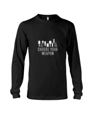 Choose Your Weapon Long Sleeve Tee front