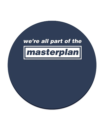 We are all part of the Masterplan