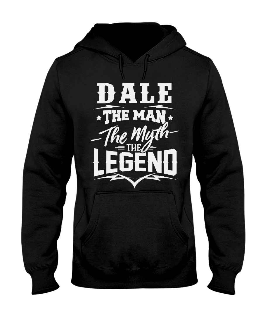 The Man The Myth The Legend Shirts - Dale Hooded Sweatshirt