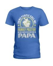 CALL ME FAMILY PASTOR PAPA JOB SHIRTS Ladies T-Shirt front