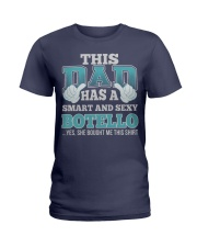 DAD HAS SEXY BOTELLO THING SHIRTS Ladies T-Shirt front
