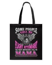 CALL ME FLIGHT ATTENDANT MAMA JOB SHIRTS Tote Bag thumbnail