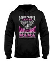 CALL ME FLIGHT ATTENDANT MAMA JOB SHIRTS Hooded Sweatshirt thumbnail