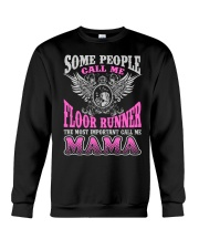 CALL ME FLOOR RUNNER MAMA JOB SHIRTS Crewneck Sweatshirt thumbnail