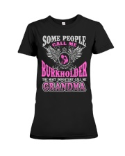 CALL ME BURKHOLDER GRANDMA THING SHIRTS Premium Fit Ladies Tee thumbnail