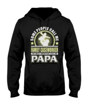 CALL ME FAMILY CASEWORKER PAPA JOB SHIRTS Hooded Sweatshirt tile