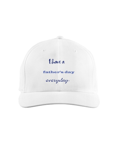 I have a father's day everyday