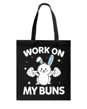 Work on my Buns muscle gym power muscle Tote Bag tile