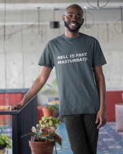 hell is fake masturbate Classic T-Shirt apparel-classic-tshirt-lifestyle-front-34