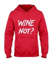 Wine Not Hooded Sweatshirt front
