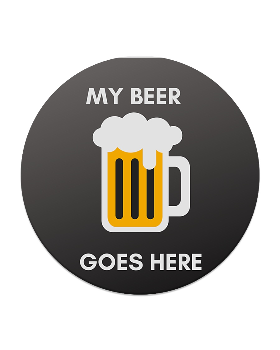 Funny My Beer Goes Here Coasters Circle Coaster