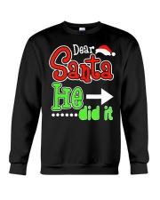 Dear Santa He Did It Santas Naughty List Christmas Crewneck Sweatshirt thumbnail
