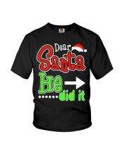 Dear Santa He Did It Santas Naughty List Christmas Youth T-Shirt thumbnail