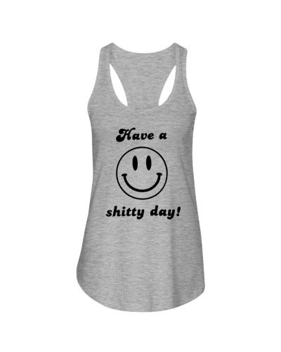 have a shitty day shirt