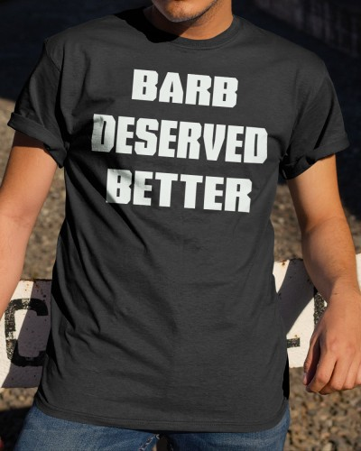 barb deserved better shirt meaning