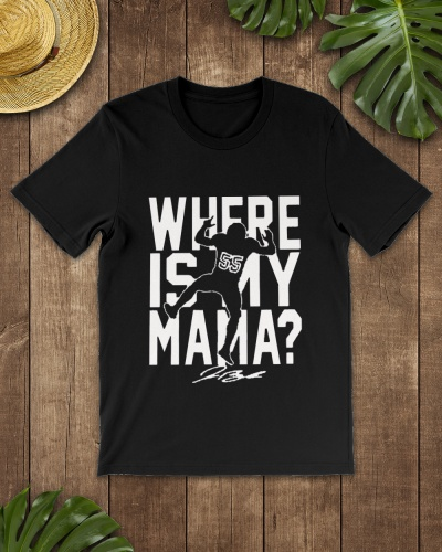Where Is My Mama Shirt Jersey