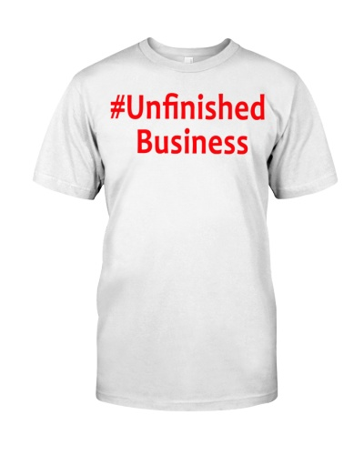 unfinished business t shirt