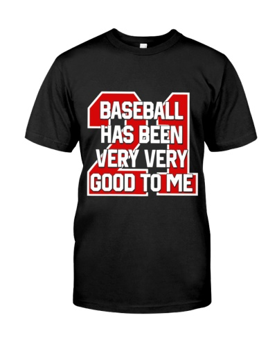 Baseball Has Been Very Good To Me Jersey T Shirt