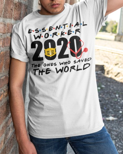 essential worker 2020 saved the world t shirt