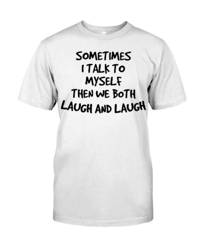Sometimes I Talk to Myself T Shirt