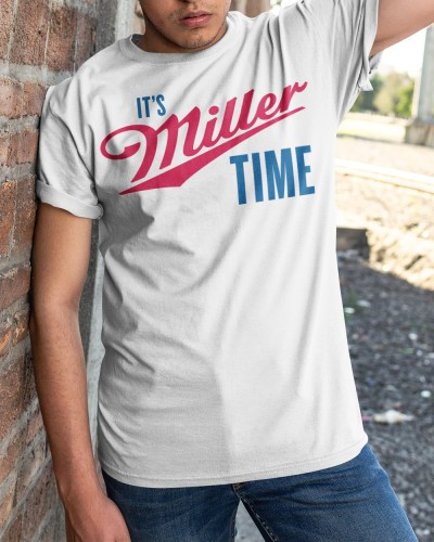 ITS MILLER TIME shirt