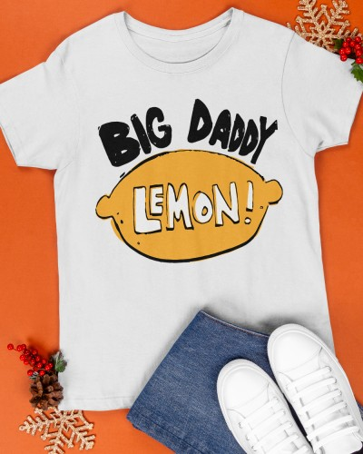 big daddy lemon shirt